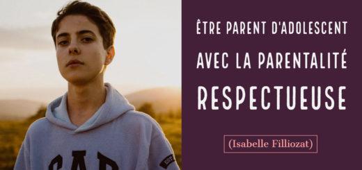 parent adolescent parentalité respectueuse