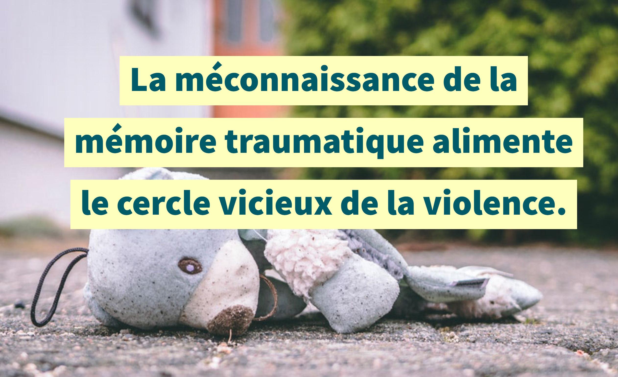 mémoire traumatique violence