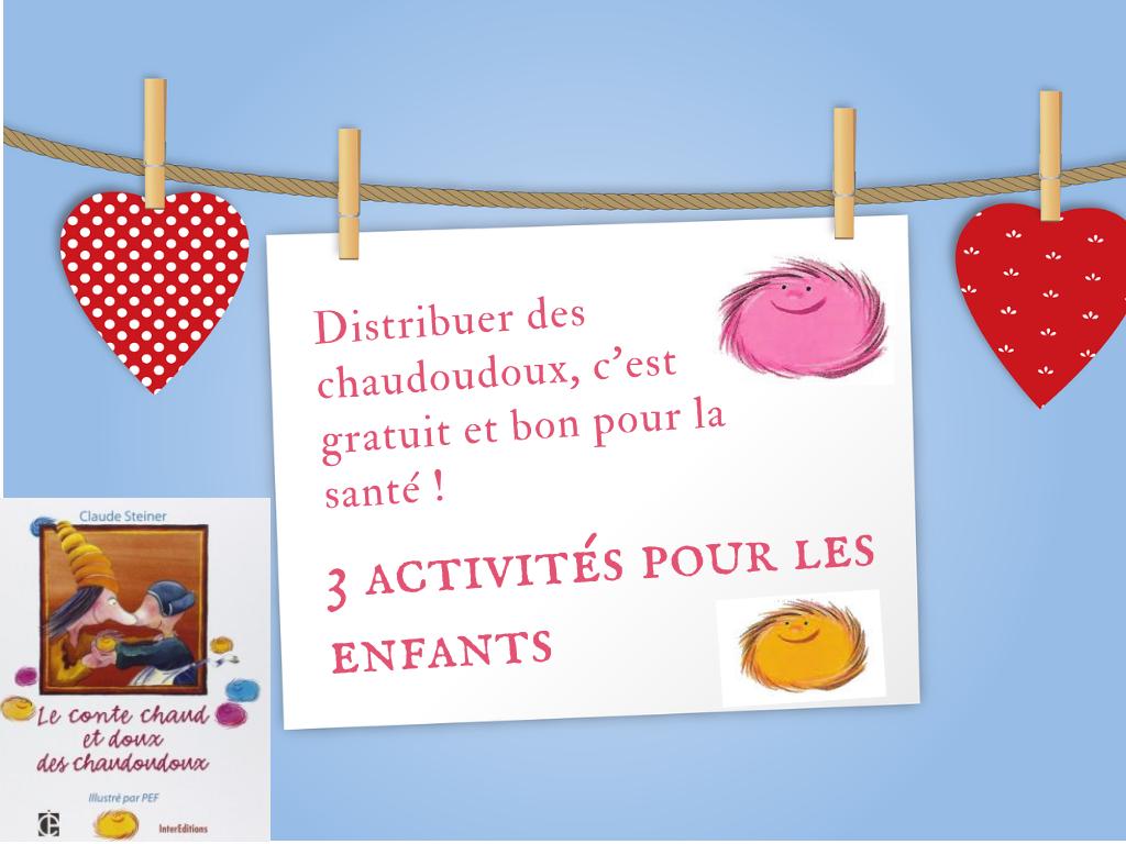 Distribuer des chaudoudoux, c'est gratuit et bon pour la santé ! 3 activités pour les enfants