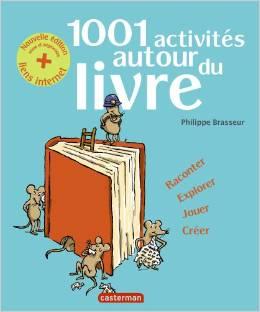 1001 activites autour du livre philippe brasseur