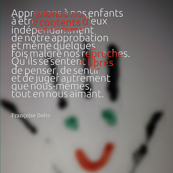 apprenons à nos enfants à être contents d'eux françoise dolto