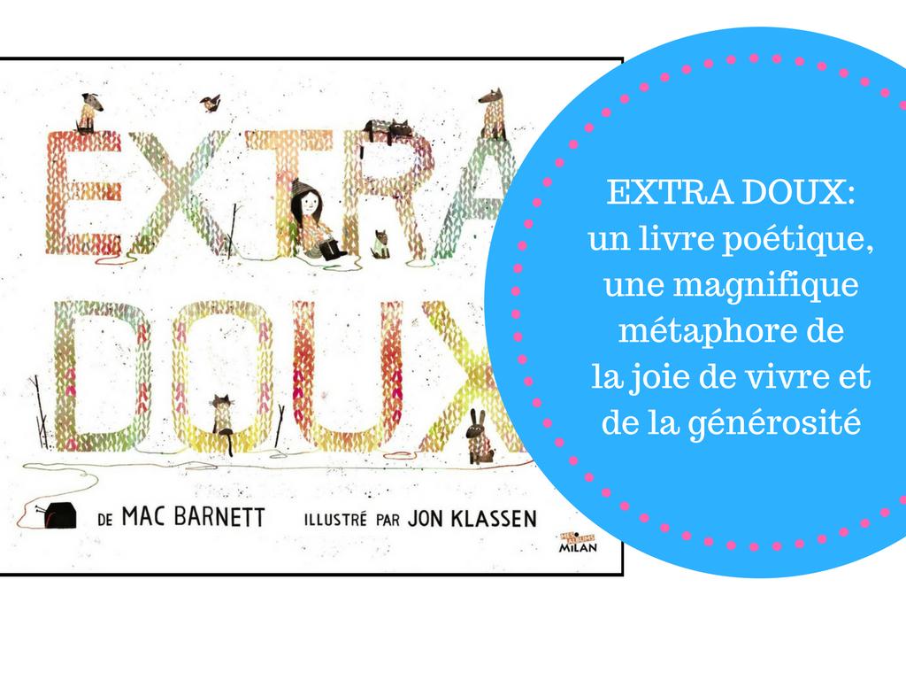 Extra doux _ un livre poétique, une magnifique métaphore de la joie de vivre et de la générosité