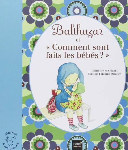 balthazar et comment sont faits les bébés couverture
