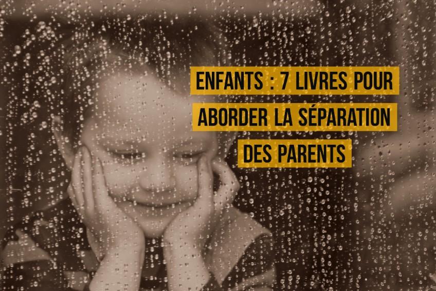 7 Livres Pour Aborder La Separation Des Parents Avec Les Enfants