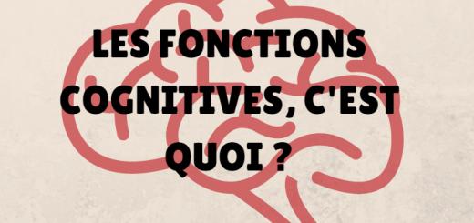fonctions cognitives