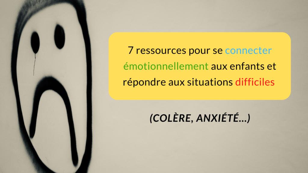 se connecter émotionnellement enfants situations difficiles
