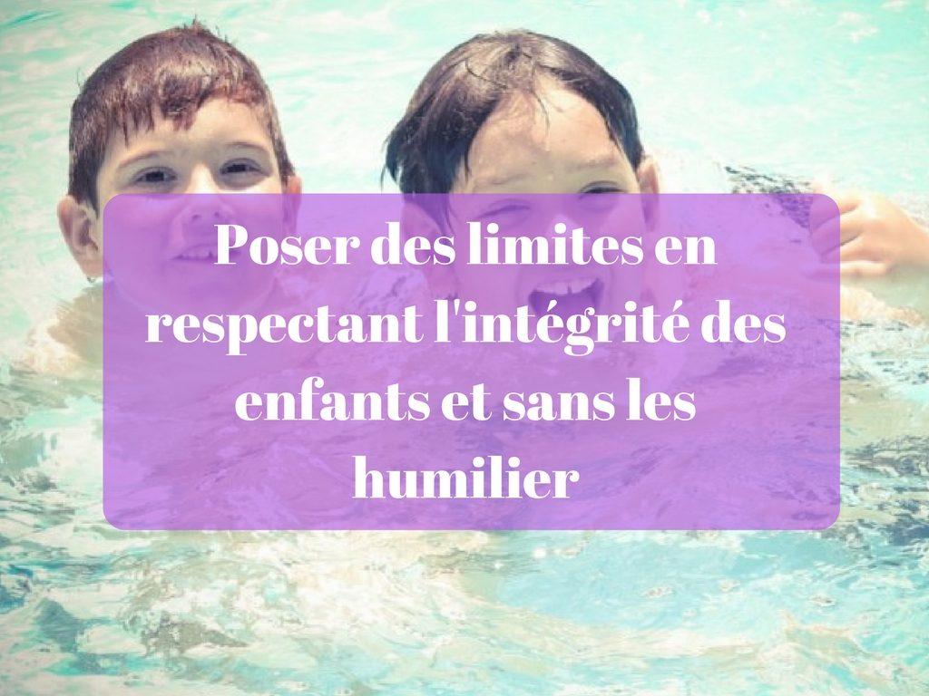 Poser des limites en respectant l'intégrité des enfants et sans les humilier