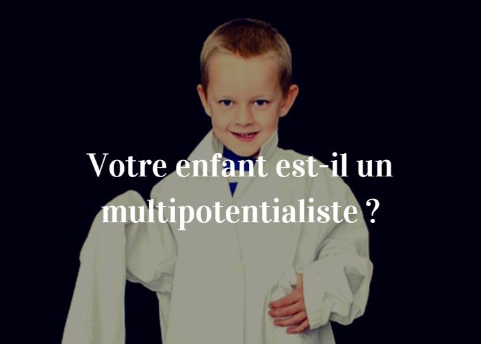 enfant multipotentialiste