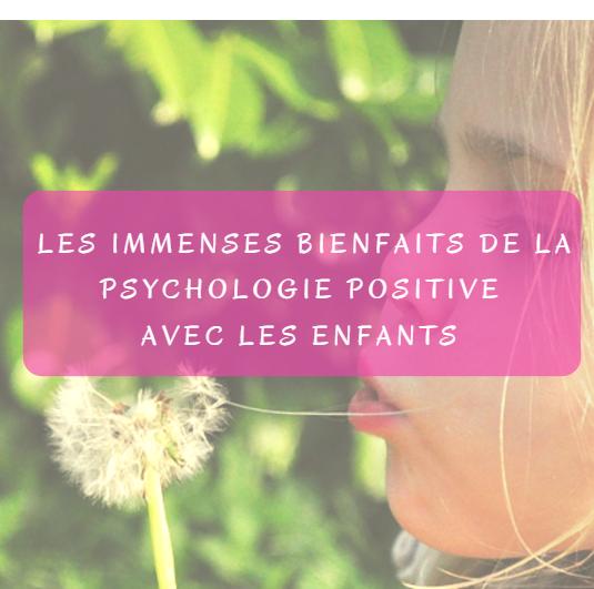 bienfaits psychologie positive enfants