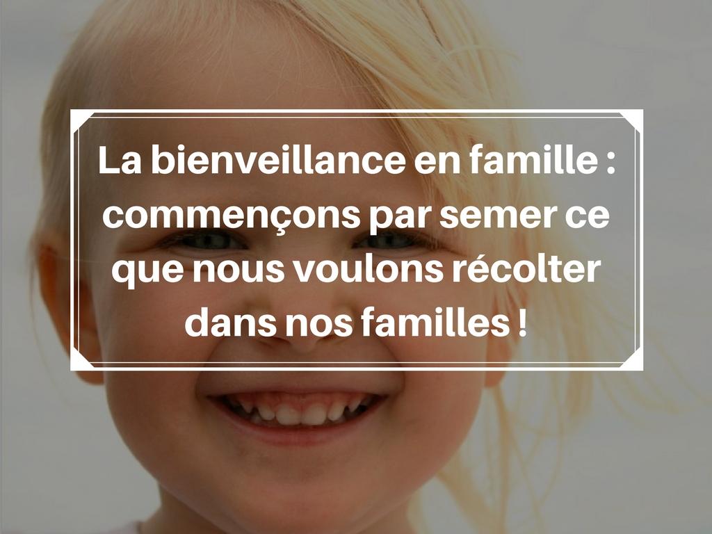 bienveillance famille