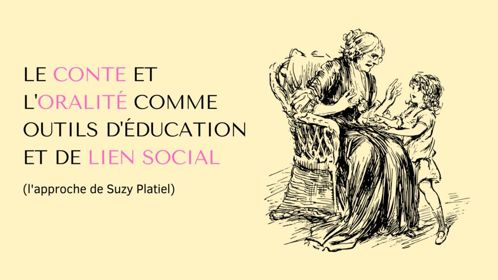 conte oralité approche de Suzy Platiel