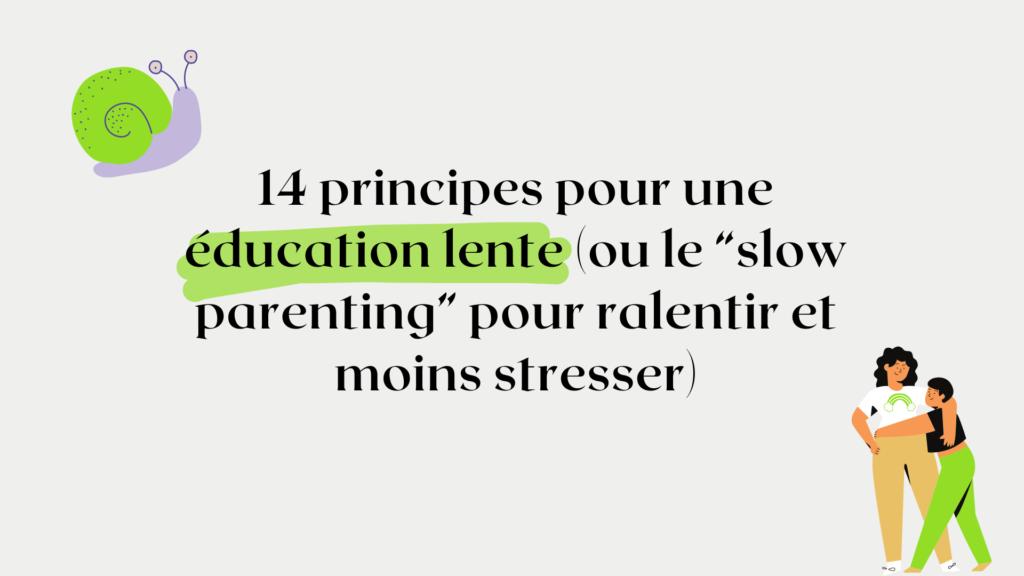 """14 principes pour une éducation lente (ou le """"slow parenting"""" pour ralentir et moins stresser)"""