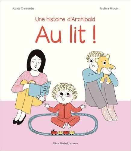 au lit une histoire d'archibald livre coucher enfant