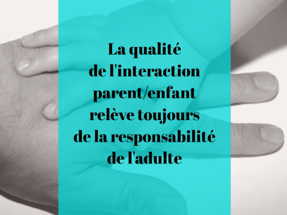 qualité interaction parent enfant dépend de l'adulte