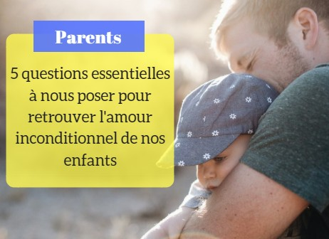questions amour inconditionnel enfants