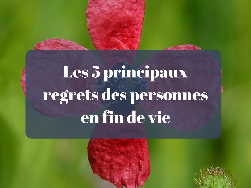 Les 5 principaux regrets des personnes en fin de vie