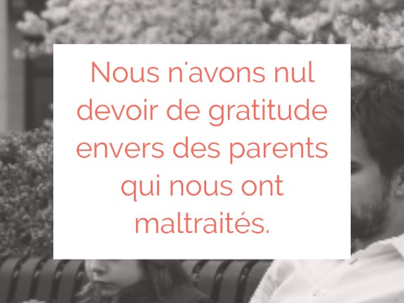 gratitude parents maltraitants