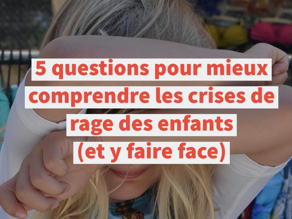 5 questions pour mieux comprendre les crises de rage des enfants (et y faire face)