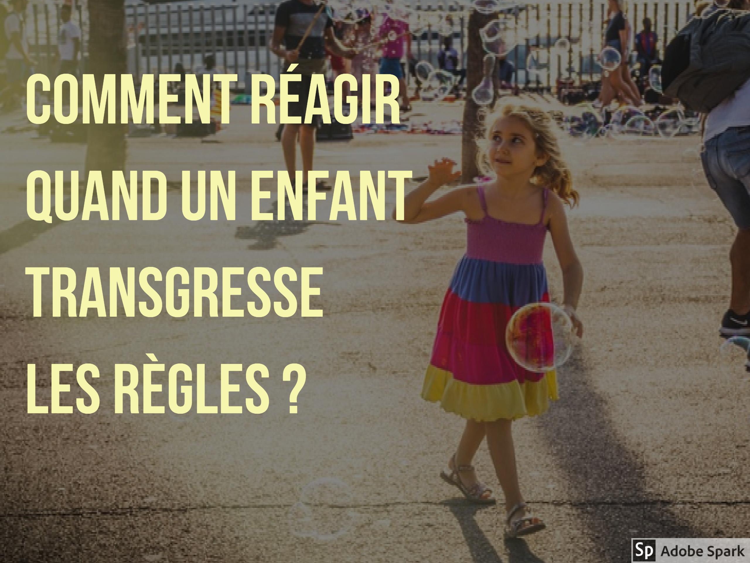Comment réagir quand un enfant transgresse les règles ?