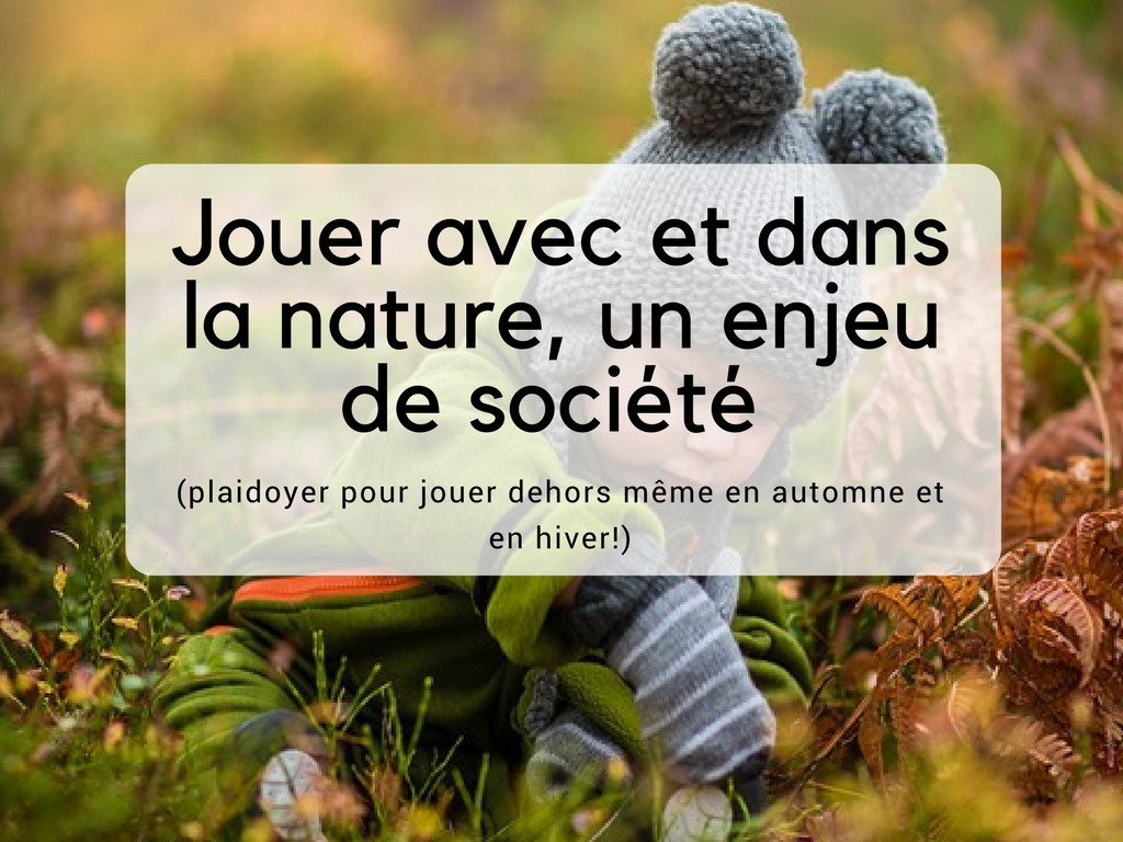 Jouer avec et dans la nature, un enjeu de société