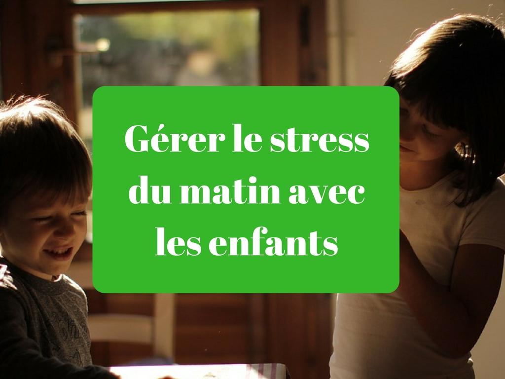 Gérer le stress du matin avec les enfants