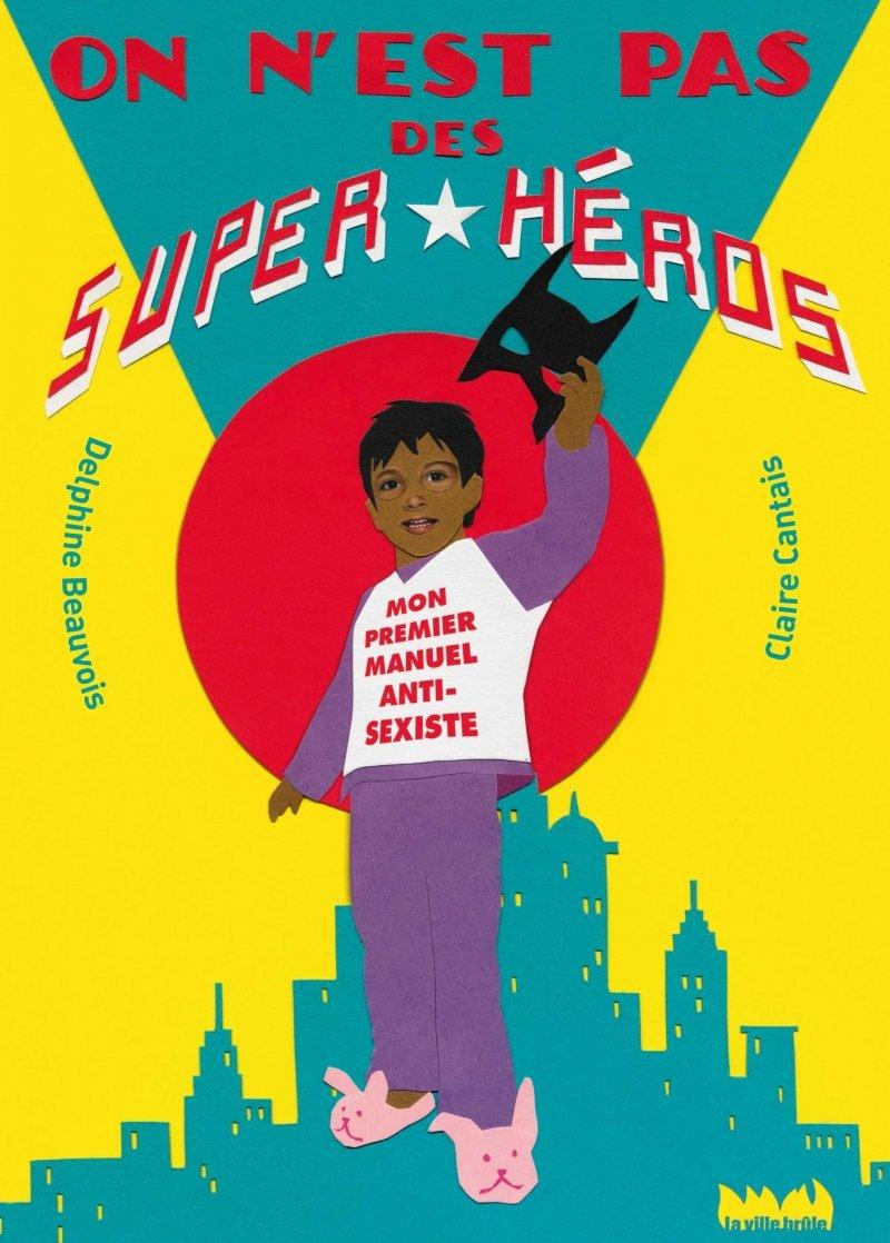on n'est pas des super héros manuel anti sexiste enfants