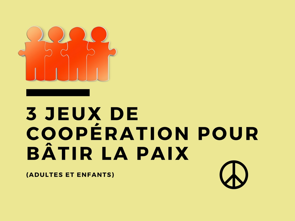 3 jeux de coopération pour bâtir la paix