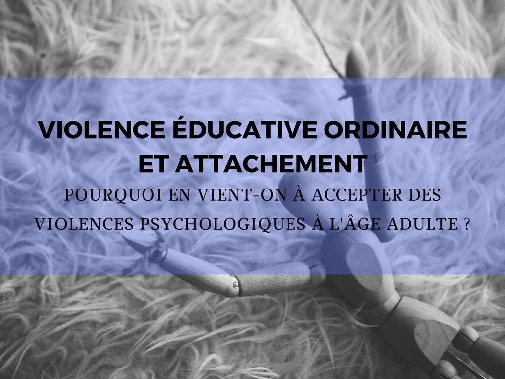 Violence éducative ordinaire et attachement violences psychologiques