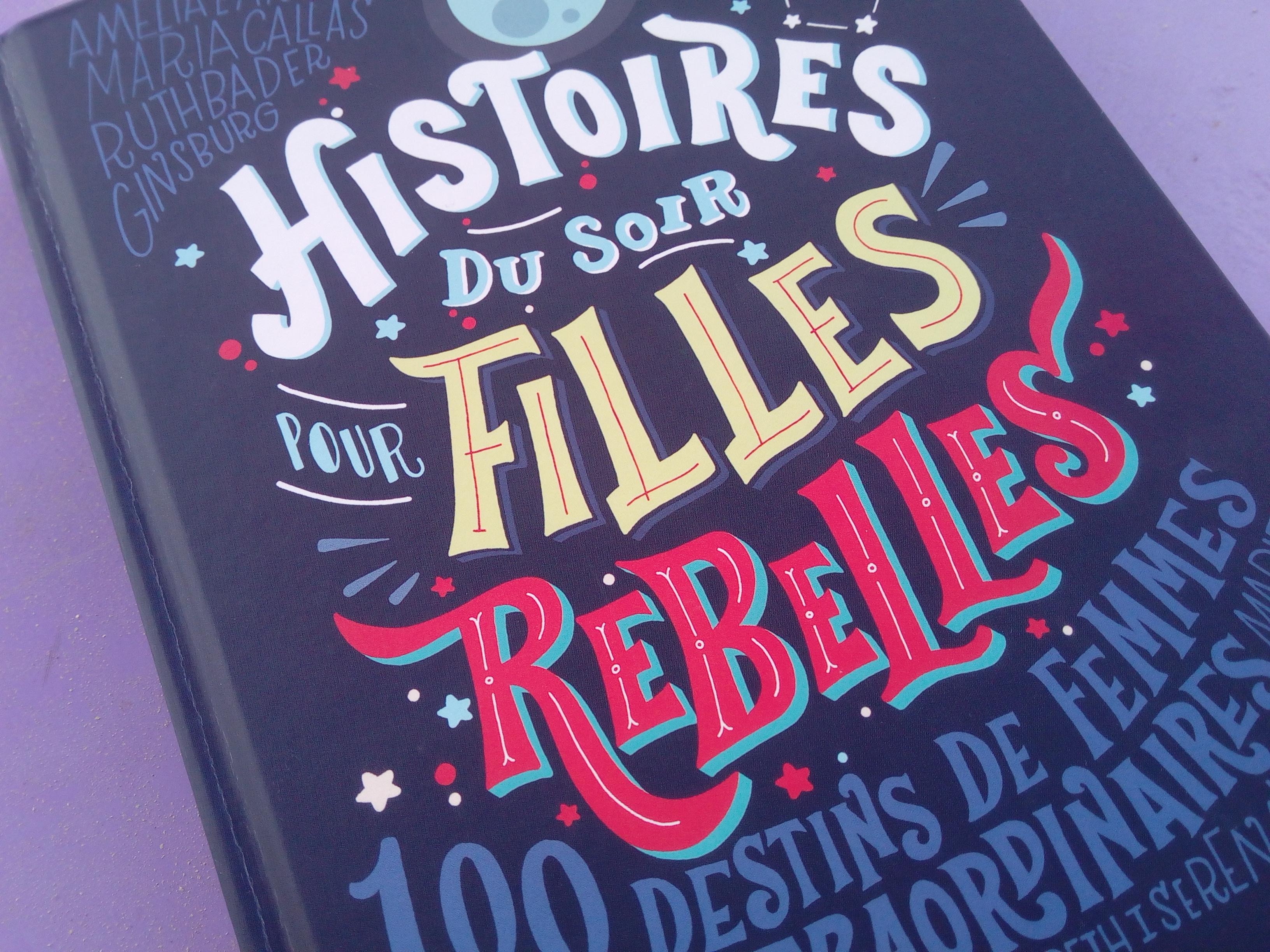 Histoires Du Soir Pour Filles Rebelles 100 Destins De