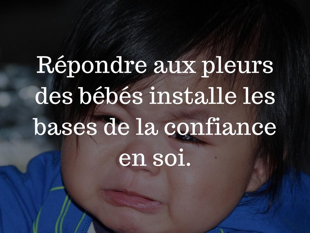 Répondre aux pleurs des bébés installe les bases de la confiance en soi.