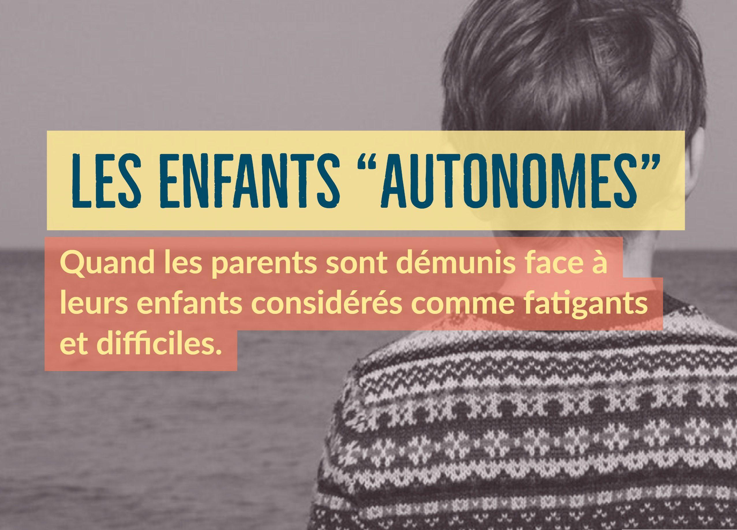enfants autonomes parents démunis enfants fatigants difficiles