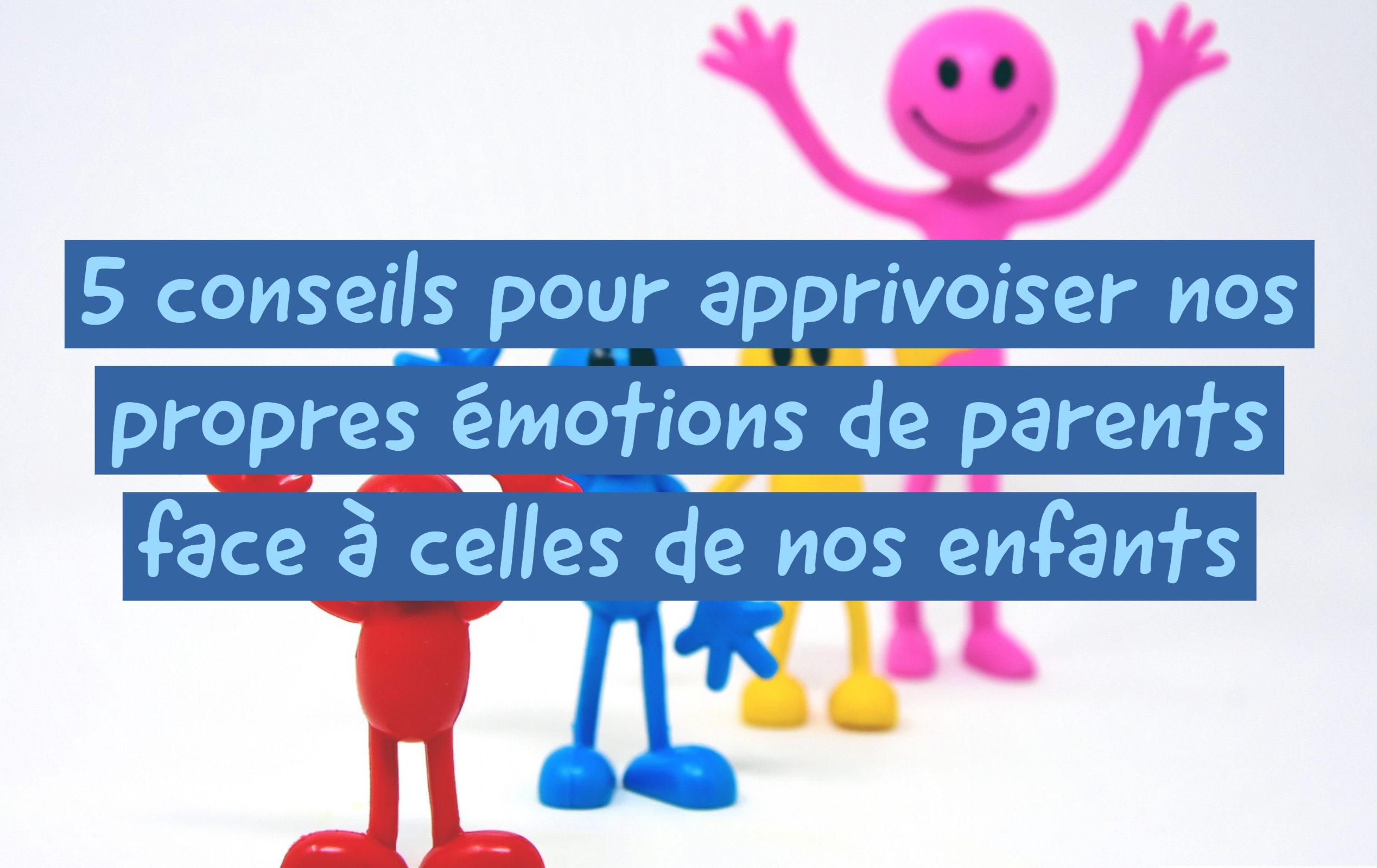 apprivoiser émotions de parents face enfants