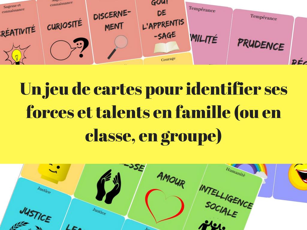 Un jeu de cartes pour identifier ses forces et talents en famille (ou en classe, en groupe)