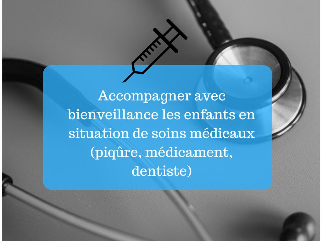 Accompagner avec bienveillance les enfants en situation de soins médicaux (piqûre, médicament, dentiste