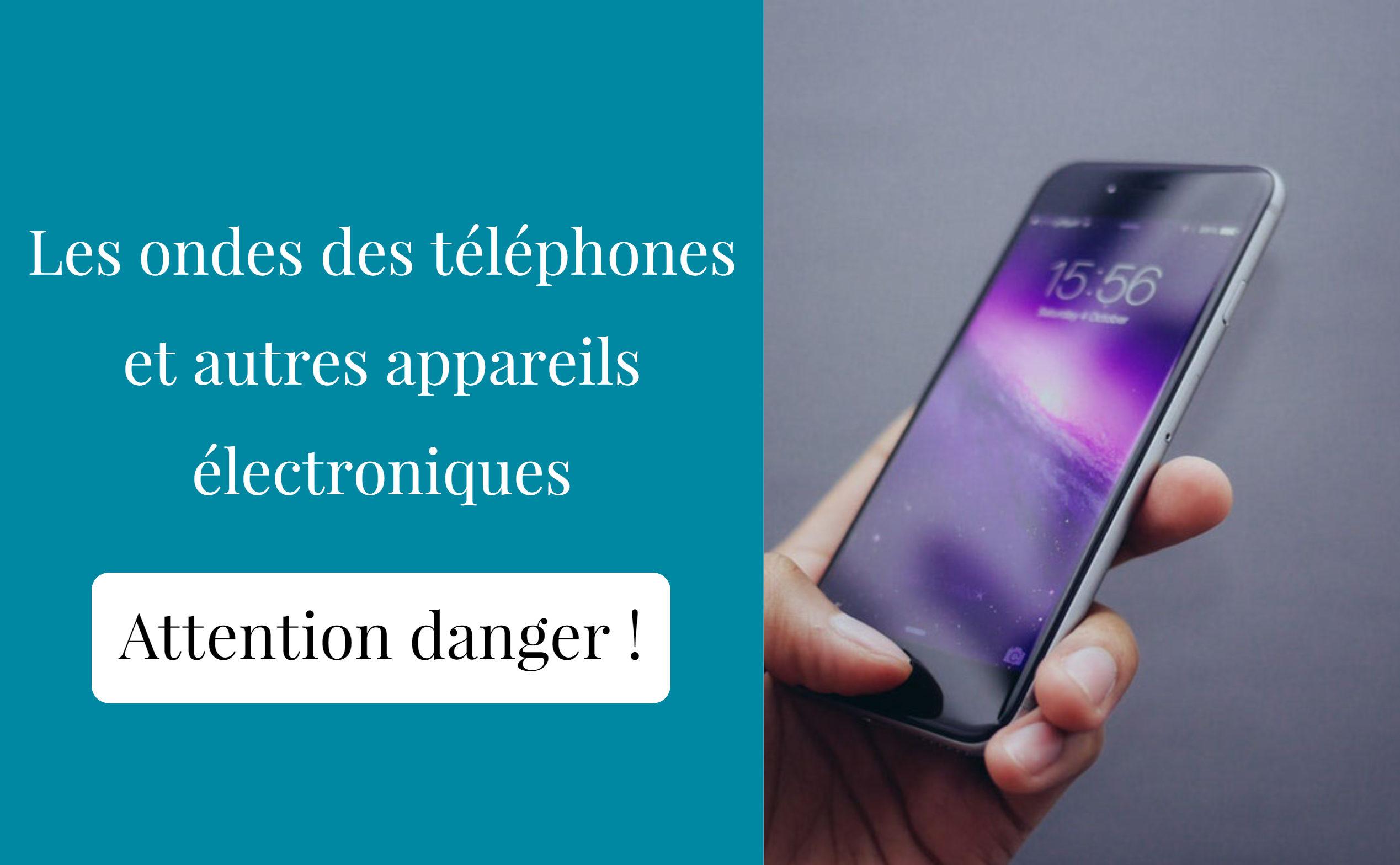 ondes téléphones danger
