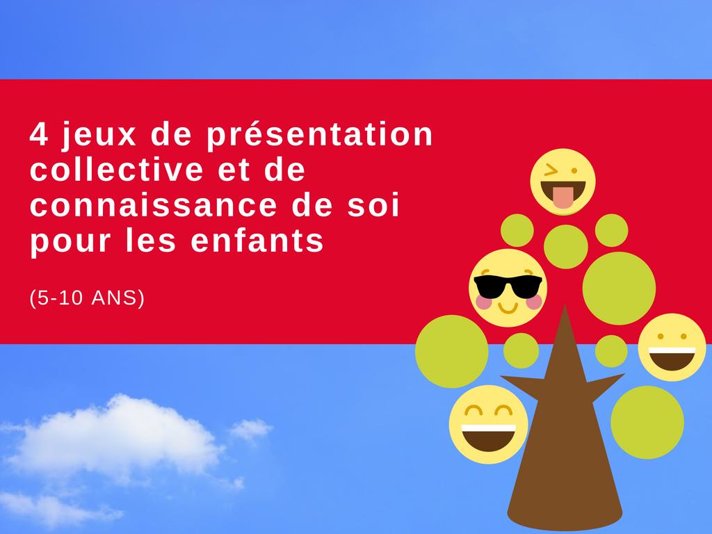 4 Jeux De Presentation Collective Et De Connaissance De Soi Pour Les Enfants 5 10 Ans
