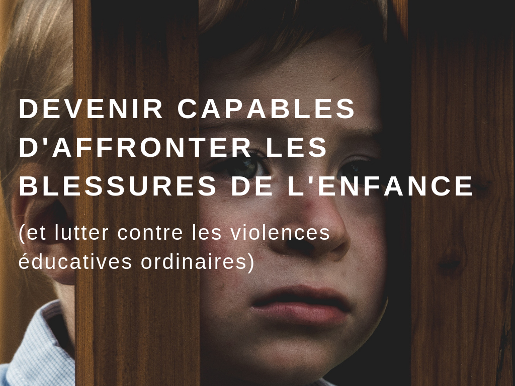 affronter blessures enfance violences éducatives ordinaires