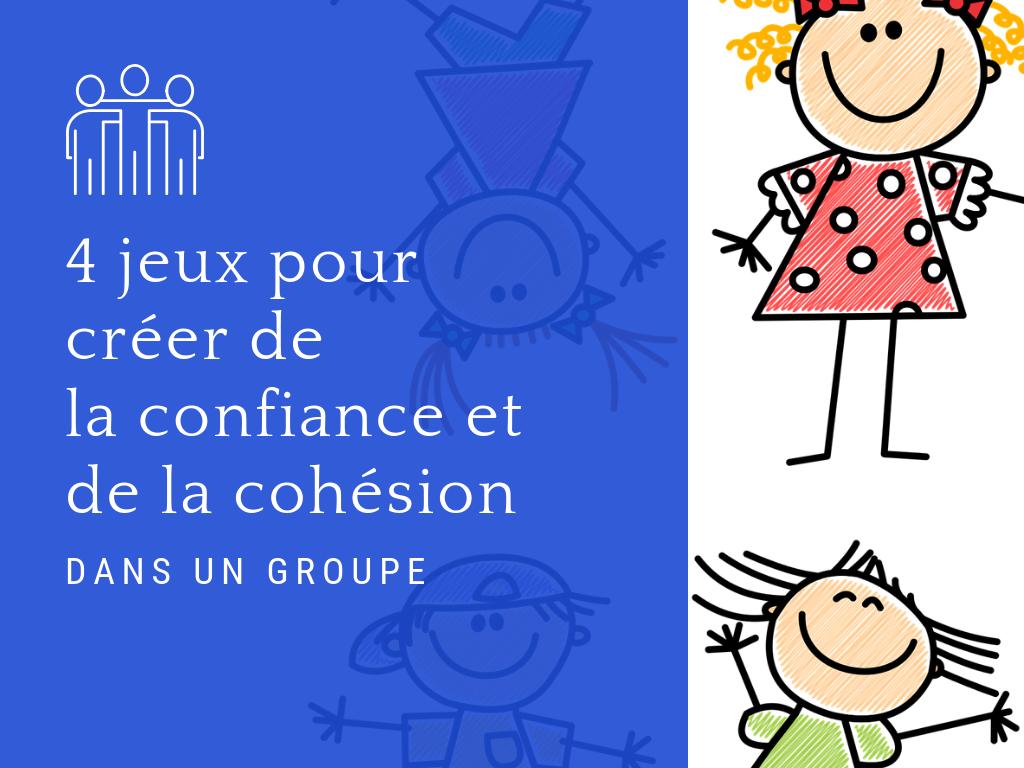 jeux cohésion confiance groupe