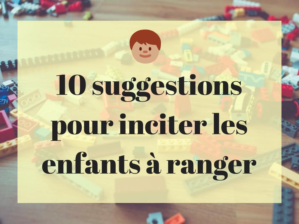 10 suggestions pour inciter les enfants à ranger