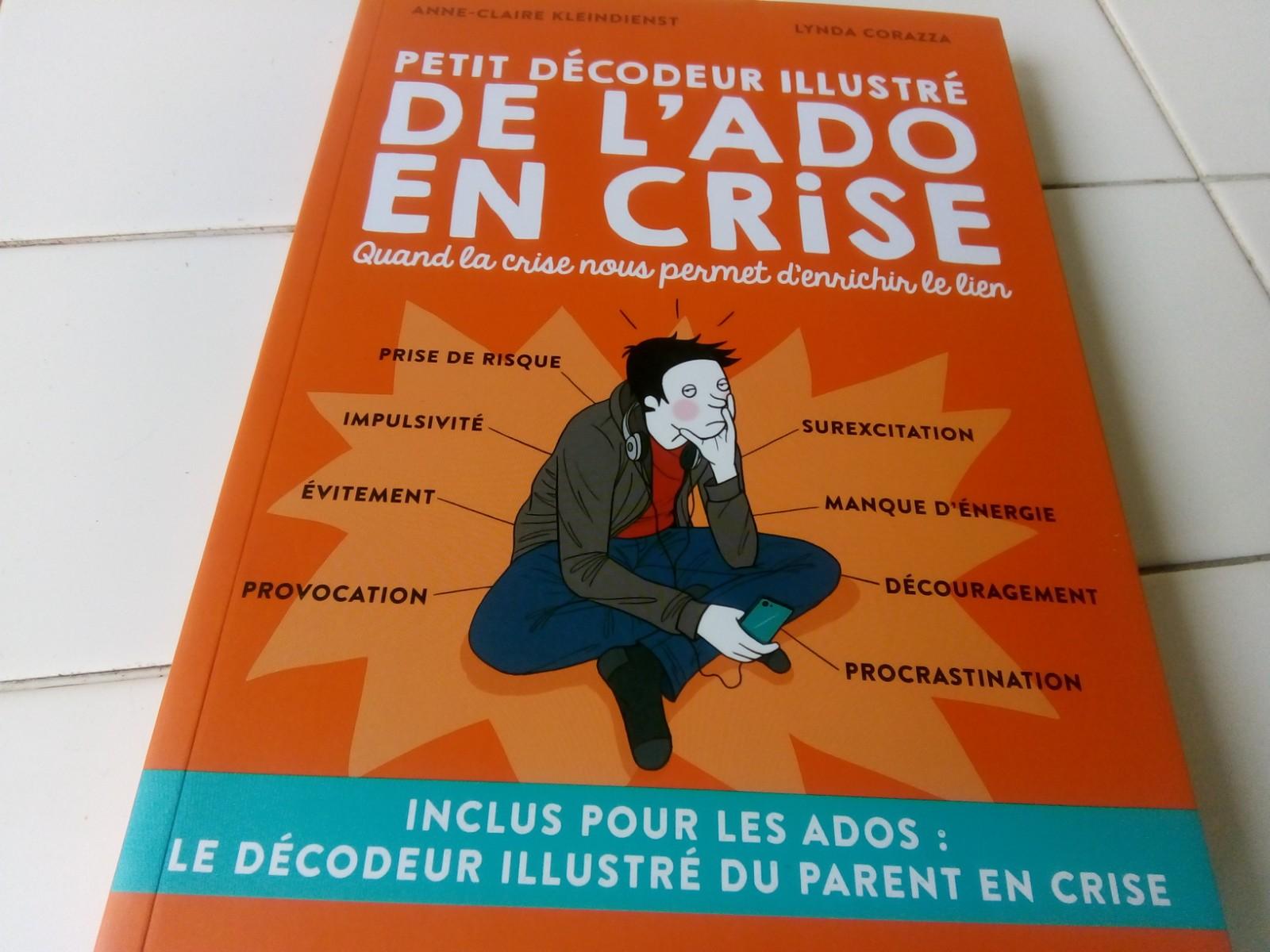 Petit Decodeur Illustre De L Ado En Crise Comprendre Les