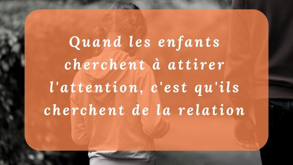 Quand les enfants cherchent à attirer l'attention, c'est qu'ils cherchent de la relation