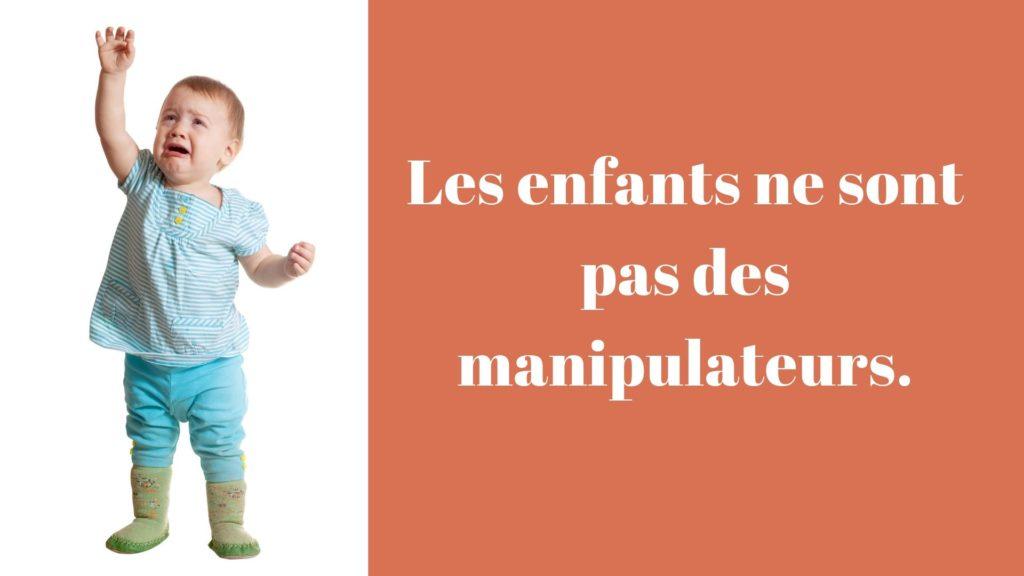 Les enfants ne sont pas des manipulateurs