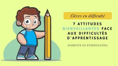 attitudes bienveillantes élèves difficultés