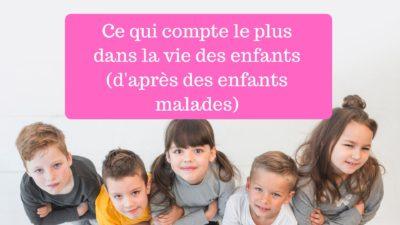 ce qui compte le plus dans la vie des enfants