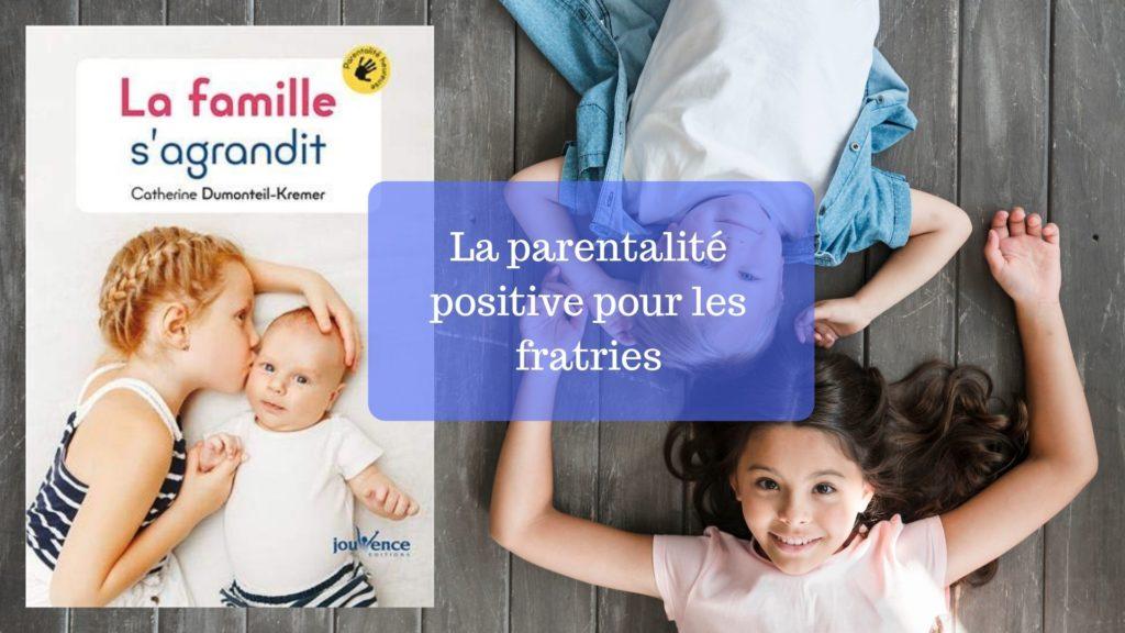 parentalité positive fratrie