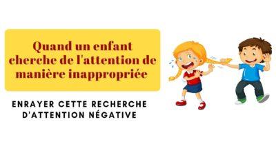 Quand un enfant cherche de l'attention de manière inappropriée
