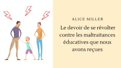 alice miller maltraitance éducative