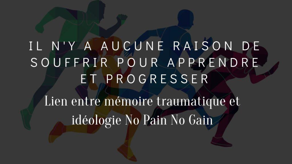 aucune-raison-souffrir-apprendre-no-pain-no-gain