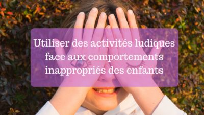 comportements inappropriés des enfants