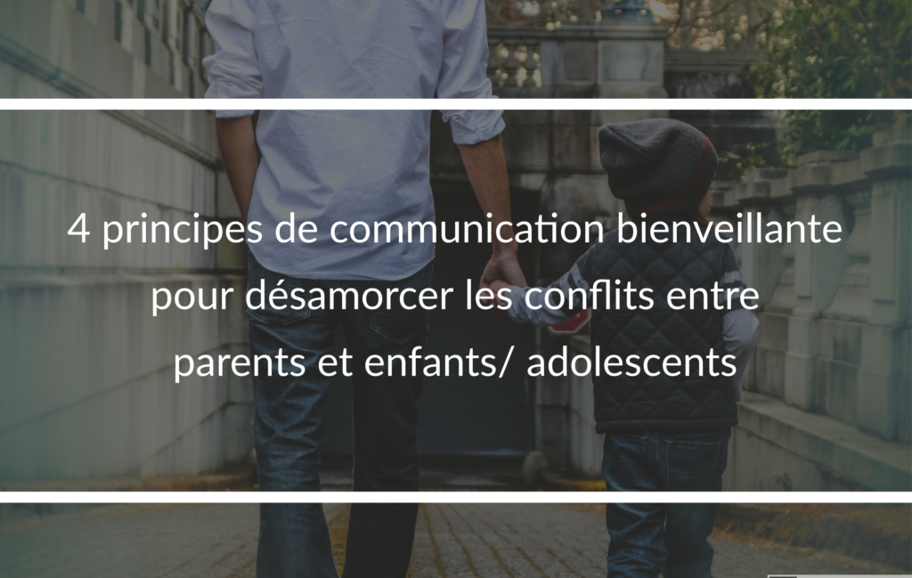 communication bienveillante conflits parents et enfants adolescents